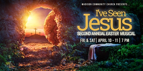I've Seen Jesus - Second Annual Easter Musical tickets