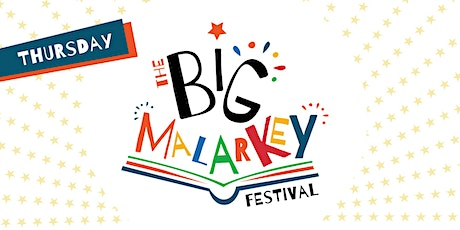 *CANCELLED* THE BIG MALARKEY FESTIVAL / YR6 - YR9 / THURS 25/6/2020 tickets