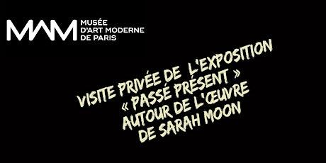 Visite privée de l'exposition  « Passé Présent » de Sarah Moon billets