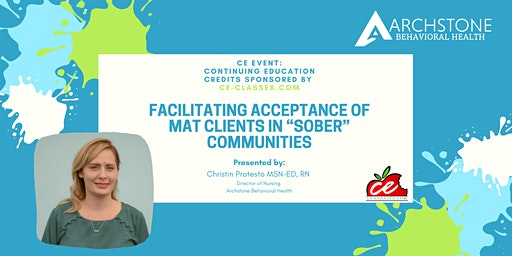 "CE Event: Facilitating Acceptance of MAT Clients in ""Sober"" Communities"