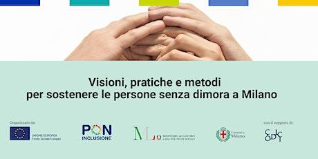Visioni, pratiche e metodi per sostenere le persone senza dimora a Milano. biglietti