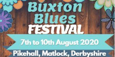 Buxton Blues Festival 2020. DERBYSHIRE. 7th to 10th August 2020. tickets