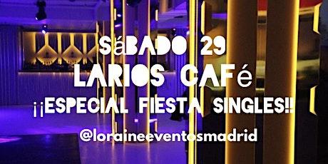 Fiesta Singles y Amig@s en Larios Café entradas