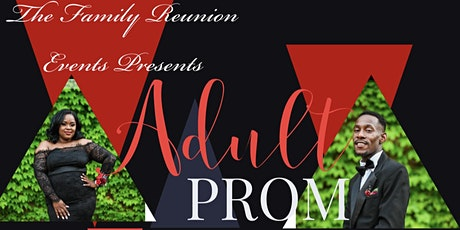 Family Reunion Adult Prom  tickets