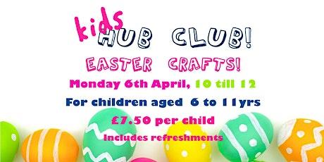 Kid Hub Club - Easter crafts tickets