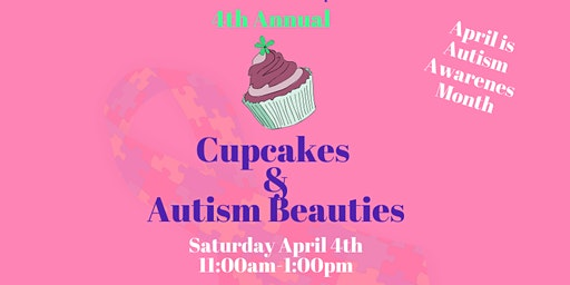 4th Annual Cupcakes and Autism Beauties