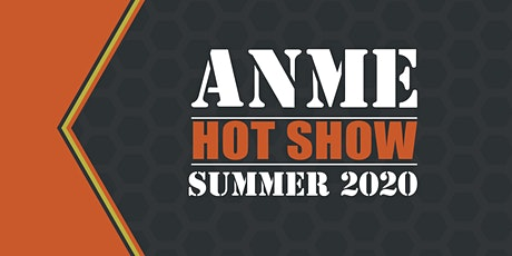 ANME HOT SHOW SUMMER 2020 tickets