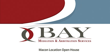 Bay Mediation & Arbitration Services | Macon Office | Open House | April tickets