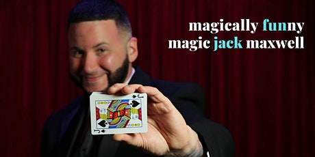 Magically Funny with Magic Jack Maxwell tickets