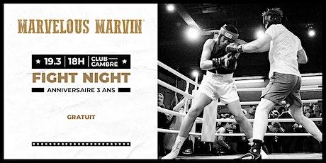 Fight Night - Anniversaire 3 ans de Marvelous Marvin Boxing Club billets