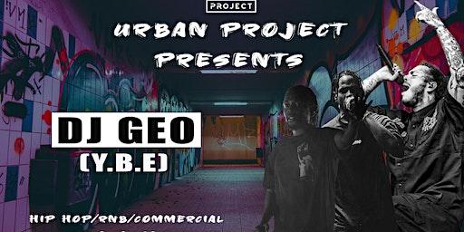 Urban Project W/ Dj Geo (Y.B.E) (Hip Hop/RNB/Commercial)