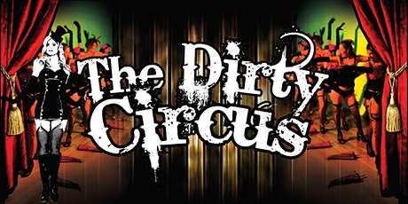The Dirty Circus - Saucy Sundays tickets