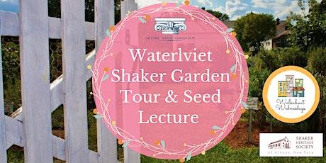 Walkabout Wednesday: Watervliet Shaker Garden Tour & Seed Lecture tickets