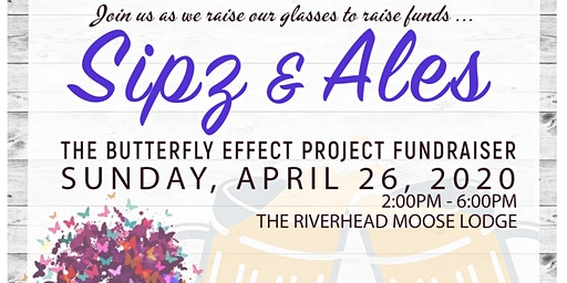 Sipz & Ales, The Butterfly Effect Project Fundraiser