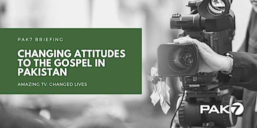 PAK7: Changing Attitudes to the Gospel in Pakistan