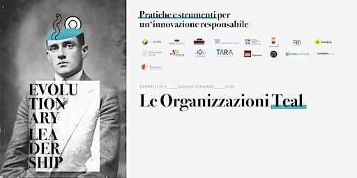 EVOLUTIONARY LEADERSHIP - Le Organizzazioni Teal (Napoli)