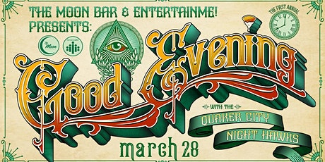 """The Moon Bar and EntertainMe! Presents: """"Good Evening"""" With Quaker City Night Hawks tickets"""