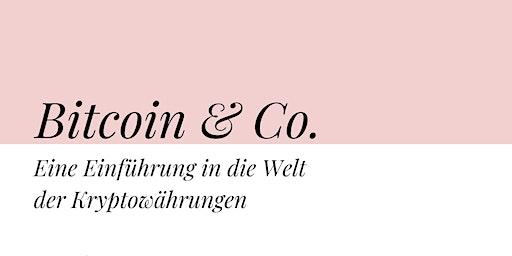 Workshop Bitcoin & Co. - Eine Einführung in die Welt der Kryptowährungen