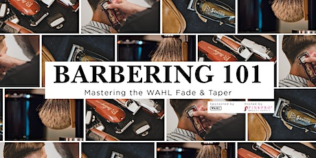 Barbering 101: Mastering the WAHL Fade & Taper Class tickets
