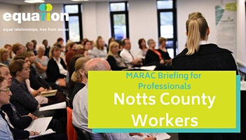 MARAC Briefing - Nottinghamshire County (Worksop Town Hall)