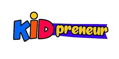KIDprenuer Pop Up Shop/Vendor Fair tickets