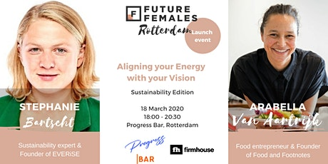 Aligning your energy with your vision | Future Females Rotterdam launch tickets