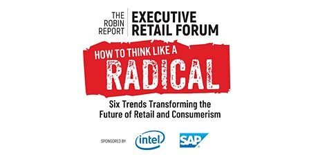 How to Think Like a Radical: Six Trends Transforming the Future of Retail tickets
