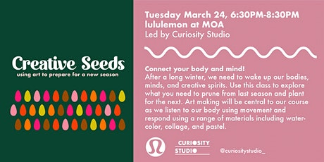 lululemon x Curiosity Studio presents: Creative Seeds: Using Art to Prepare for a New Season  tickets