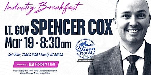 Lt Gov Spencer Cox @Silicon Slopes  Sandy/Draper Industry Breakfast