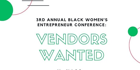 Black Women Business Conference: Vendors Wanted tickets