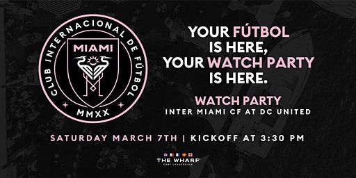 Inter Miami CF at D.C. United Match Watch Party at Wharf Fort Lauderdale