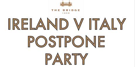 Ireland V Italy Postpone Party tickets