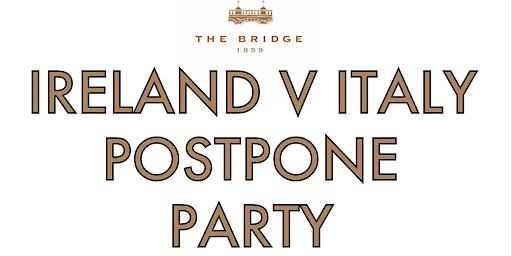 Ireland V Italy Postpone Party