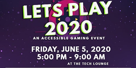 Let's Play 2020! An Accessible Gaming Event tickets