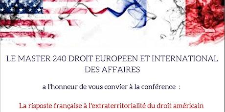 Conférence: La riposte française à l'extraterritorialité du droit américain billets