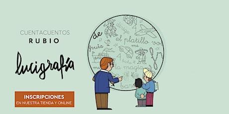 Cuentacuentos  Lucigrafía RUBIO. De 3 a 10 años - Valencia entradas
