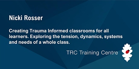 TRC Training: Nicki Rosser. Creating Trauma Informed classrooms. tickets