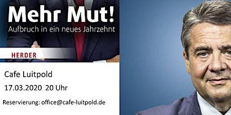 """Salon Luitpold - Ein Abend mit Sigmar Gabriel zum Thema """"MUT"""" Tickets"""