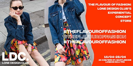 The Flavour of Fashion: Lone Design Club's Opening Night Celebration tickets