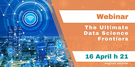 Webinar - The ultimate data science frontiers - english edition tickets