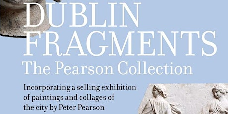 Members Tour with Curator of 'Dublin Fragments: The Pearson Collection tickets