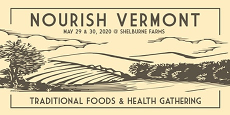 CANCELLED- Nourish Vermont: Traditional Foods and Health Gathering billets