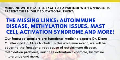 THE MISSING LINKS: Autoimmune Disease, Methylation Issues, Mast Cell Activation Syndrome (MCAS) and More! tickets