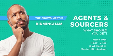 The Crowd Meetup | Agents and Sourcers: what should you get? tickets