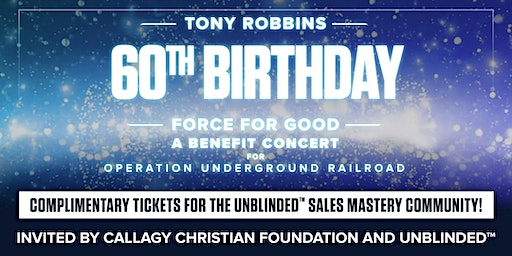 Tony Robbins 60th Birthday - UNBLINDED Sales Mastery Community