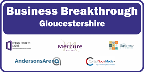 Business Breakthrough - Gloucestershire 19th June 2020 tickets