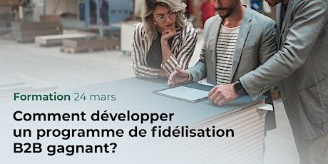 Comment développer un programme de fidélisation B2B gagnant? billets