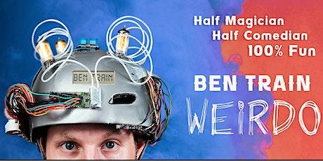 Ben Train: WEIRDO (Show at 8:00) tickets