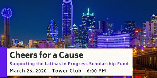 Cheers for a Cause! Latinas in Progress Fundraiser hosted by the Tower Club
