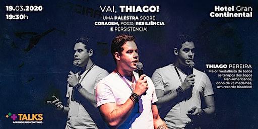 "Palestra: ""Vai, Thiago"""